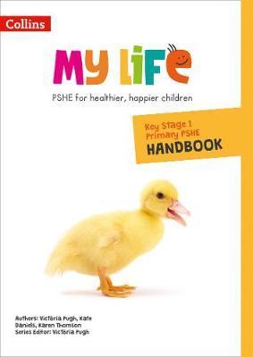 My Life - Key Stage 1 Primary PSHE Handbook - Victoria Pugh - 9780008378882