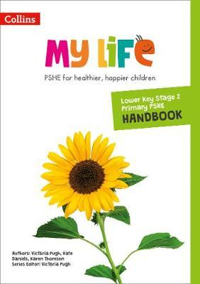 My Life - Lower Key Stage 2 Primary PSHE Handbook - Victoria Pugh - 9780008378899