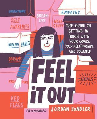 Feel It Out: The Guide to Getting in Touch with Your Goals