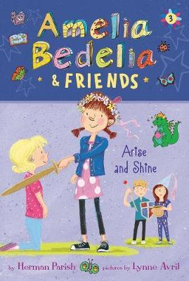 Amelia Bedelia & Friends #3: Amelia Bedelia & Friends Arise and Shine - Herman Parish - 9780062961839