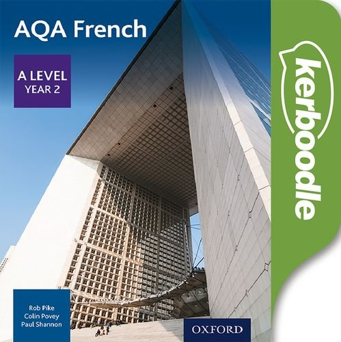 AQA French A Level Year 2 Kerboodle - Paul Shannon - 9780198309017