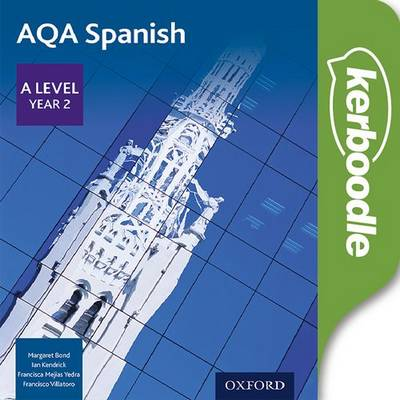 AQA Spanish A Level Year 2 Kerboodle - Margaret Bond - 9780198309031