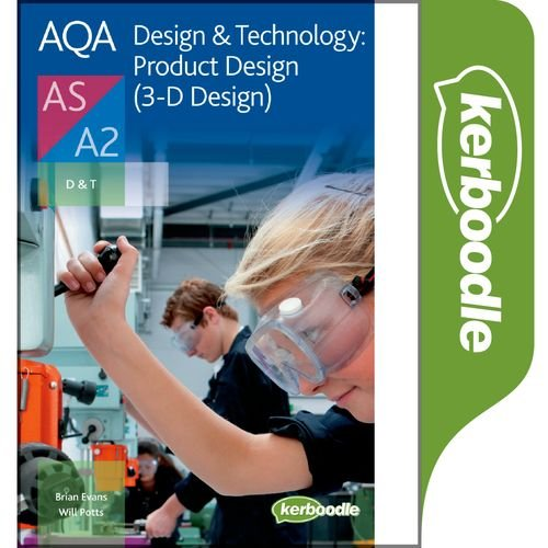 AQA A Level Design & Technology: Product Design (3-D Design) Kerboodle Student Book -  - 9780198309185