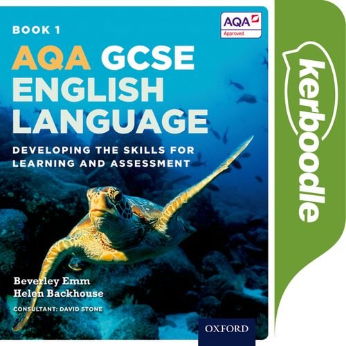 AQA GCSE English Language: Kerboodle Student Book 1: Developing the skills for learning and assessment - Helen Backhouse - 9780198340799