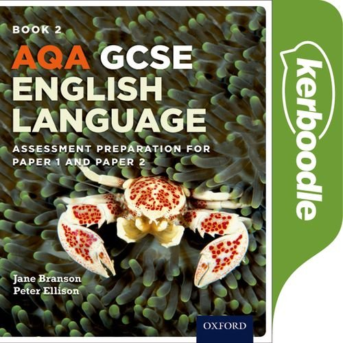 AQA GCSE English Language: Kerboodle Student Book 2: Assessment preparation for Paper 1 and Paper 2 - Jane Branson - 9780198340805