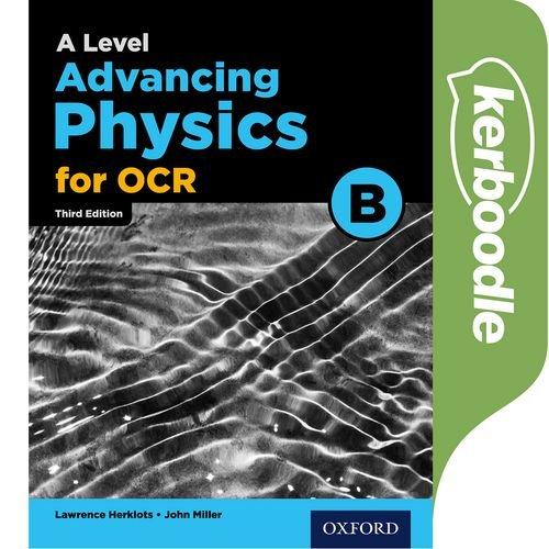 A Level Advancing Physics for OCR B Kerboodle -  - 9780198340966