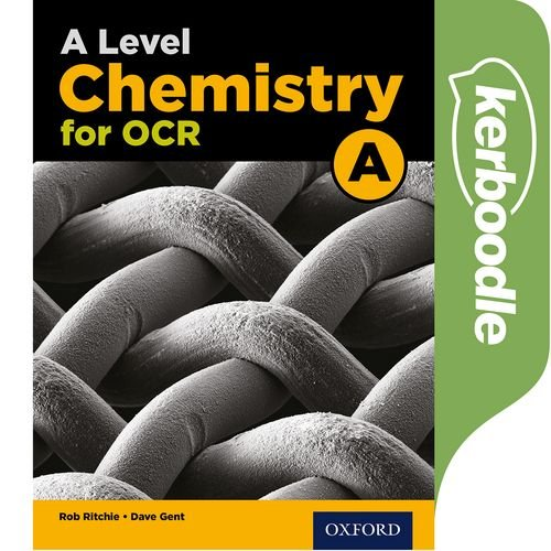A Level Chemistry for OCR A Kerboodle -  - 9780198352006