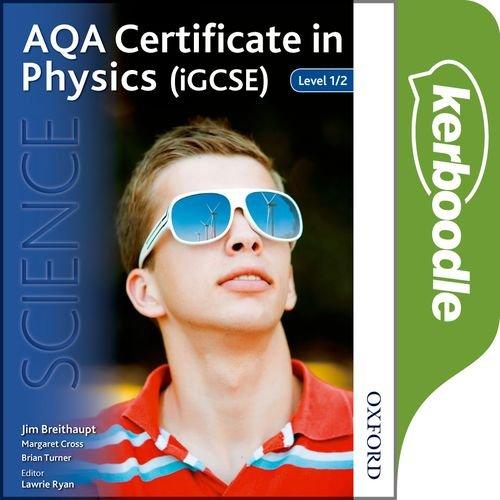 AQA Certificate in Physics (iGCSE) Kerboodle Book -  - 9780198352648