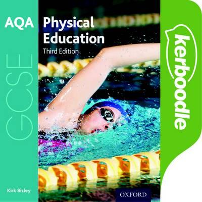 AQA GCSE Physical Education Kerboodle Student Book - Kirk Bizley - 9780198370284