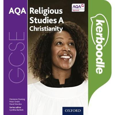GCSE Religious Studies for AQA A: Christianity Kerboodle Student Book - Cynthia Bartlett - 9780198370505