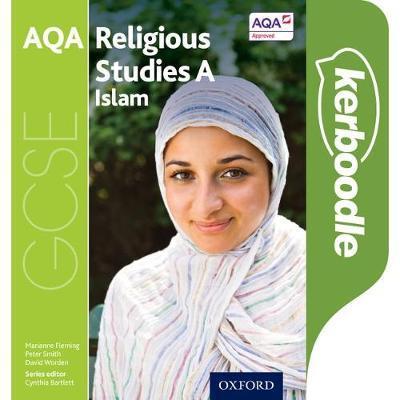 GCSE Religious Studies for AQA A: Islam Kerboodle Student Book - Cynthia Bartlett - 9780198370512