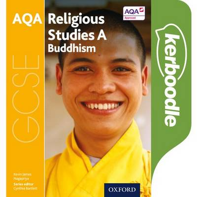 GCSE Religious Studies for AQA A: Buddhism Kerboodle Student Book - Cynthia Bartlett - 9780198370529