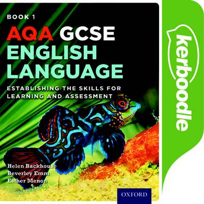AQA GCSE English Language: Kerboodle Student Book 1: Establishing the Skills for Learning and Assessment - Helen Backhouse - 9780198374343