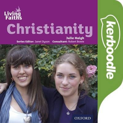 Living Faiths: Christianity Kerboodle Student Book - Julie Haigh - 9780198392316