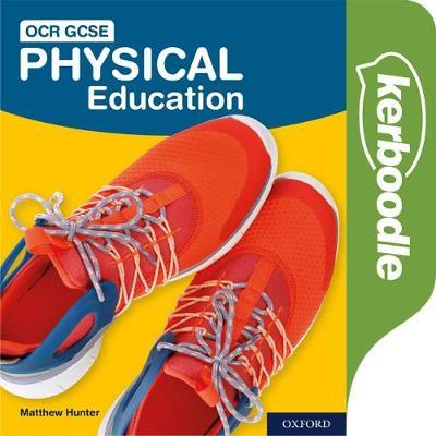 OCR GCSE Physical Education Kerboodle Student Book - Matthew Hunter - 9780198423782