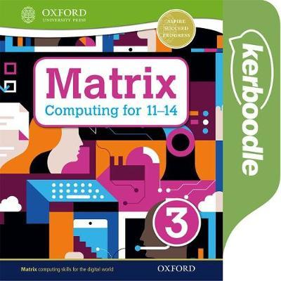Matrix Computing for 11-14: Kerboodle Book 3 - Alison Page - 9780198425342
