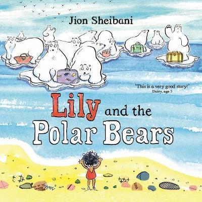 Lily and the Polar Bears - Jion Sheibani - 9780571337767