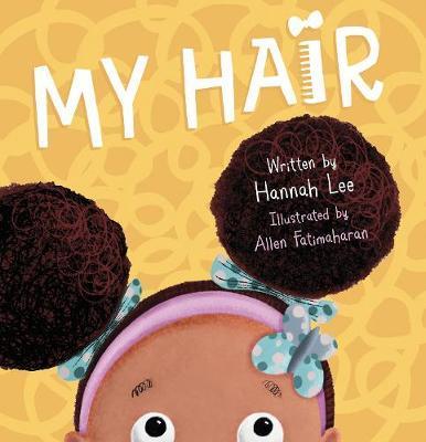 My Hair - Hannah Lee - 9780571346875