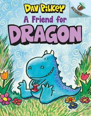 A Friend For Dragon - Dav Pilkey - 9780702301643