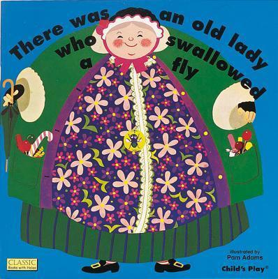 Classic Books with Holes Soft Cover: There Was an Old Lady Who Swallowed a Fly - Pam Adams - 9780859530187