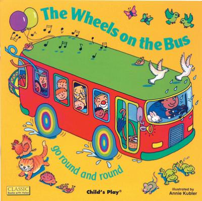 Classic Books with Holes Board Book: Wheels on the Bus go Round and Round - Annie Kubler - 9780859537971