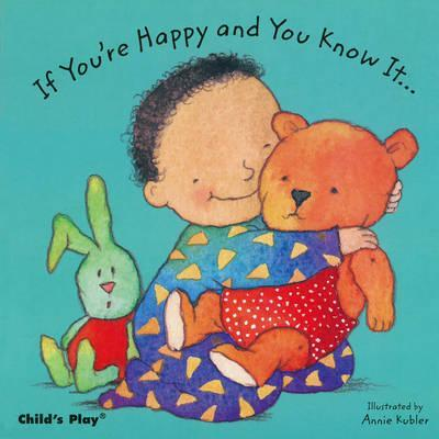 If You're Happy and You Know it... - Annie Kubler - 9780859538466