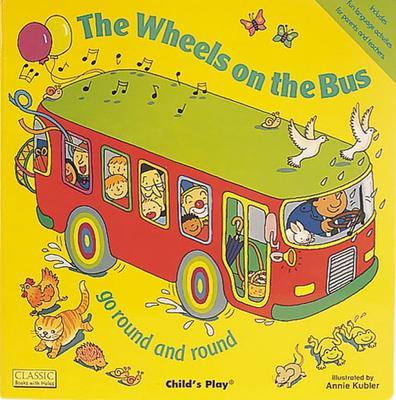Classic Books with Holes Big Book: Wheels on the Bus go Round and Round - Annie Kubler - 9780859538954
