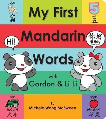 My First Mandarin Words with Gordon & Li Li - Michele Wong McSween - 9781338253726