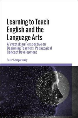 Learning to Teach English and the Language Arts - Peter Smagorinsky - 9781350142893