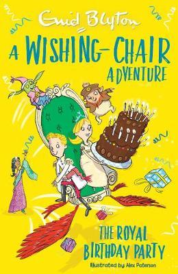A Wishing-Chair Adventure: The Royal Birthday Party - Enid Blyton - 9781405292665