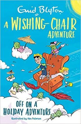 A Wishing-Chair Adventure: Off on a Holiday Adventure - Enid Blyton - 9781405292672