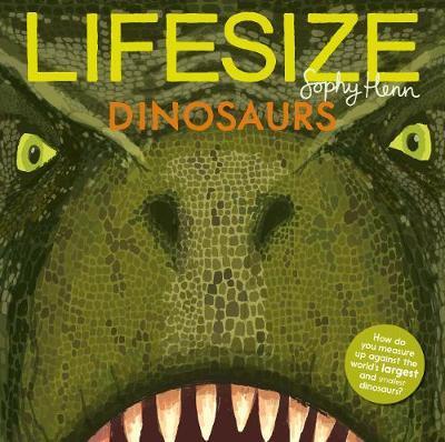Lifesize Dinosaurs - Sophy Henn - 9781405293952
