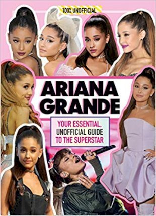 Ariana Grande 100% Unofficial: Your essential