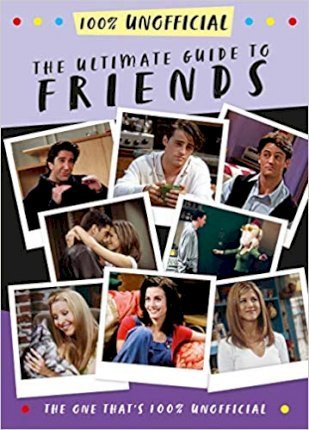 The Ultimate Guide to Friends (The One That's 100% Unofficial) - Malcolm Mackenzie - 9781405295963