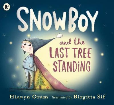 Snowboy and the Last Tree Standing - Hiawyn Oram - 9781406373523