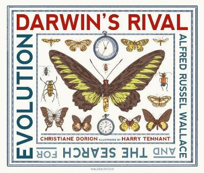 Darwin's Rival: Alfred Russel Wallace and the Search for Evolution - Christiane Dorion - 9781406378443