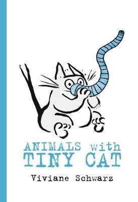 Animals with Tiny Cat - Viviane Schwarz - 9781406381597
