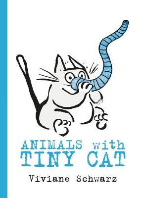 Animals with Tiny Cat - Viviane Schwarz - 9781406381603