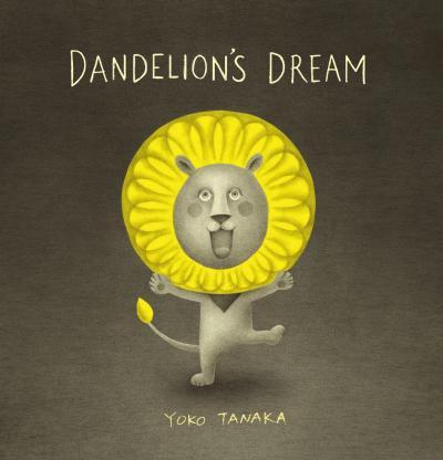 Dandelion's Dream - Yoko Tanaka - 9781406388770