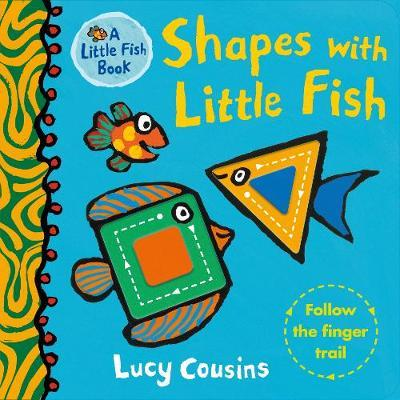 Shapes with Little Fish - Lucy Cousins - 9781406391930