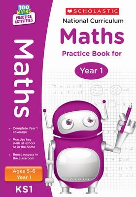 100 Practice Activities National Curriculum Maths Practice Book for Year 1 - Scholastic - 9781407128887