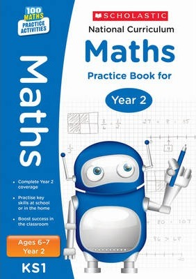 100 Practice Activities National Curriculum Maths Practice Book for Year 2 - Scholastic - 9781407128894
