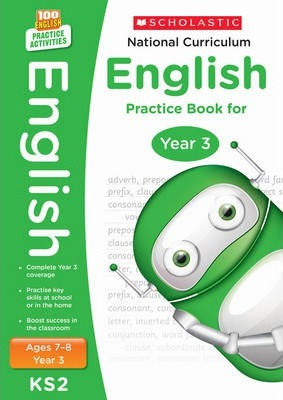 100 Practice Activities National Curriculum English Practice Book for Year 3 - Scholastic - 9781407128962