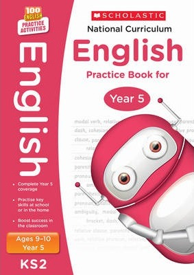 100 Practice Activities National Curriculum English Practice Book for Year 5 - Scholastic - 9781407128986