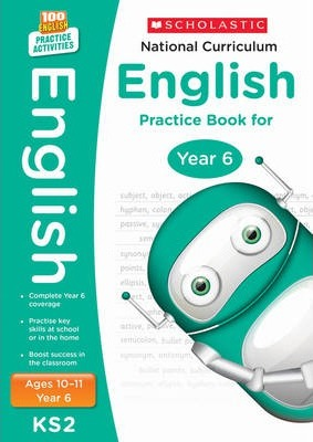 100 Practice Activities National Curriculum English Practice Book for Year 6 - Scholastic - 9781407140599
