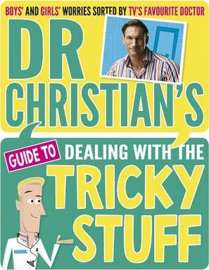 Dr Christian's Guide to Dealing with the Tricky Stuff - Dr. Christian Jessen - 9781407153919