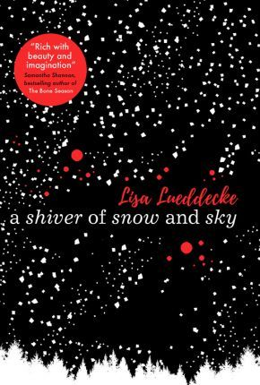 A Shiver of Snow and Sky - Lisa Lueddecke - 9781407174037