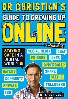 Dr Christian's Guide to Growing Up Online (Hashtag: Awkward) - Dr Christian Jessen - 9781407178769