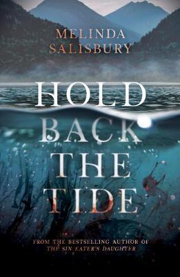 Hold Back The Tide - Melinda Salisbury - 9781407180298