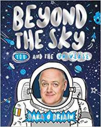 Beyond the Sky: You and the Universe - Dara O Briain - 9781407181882